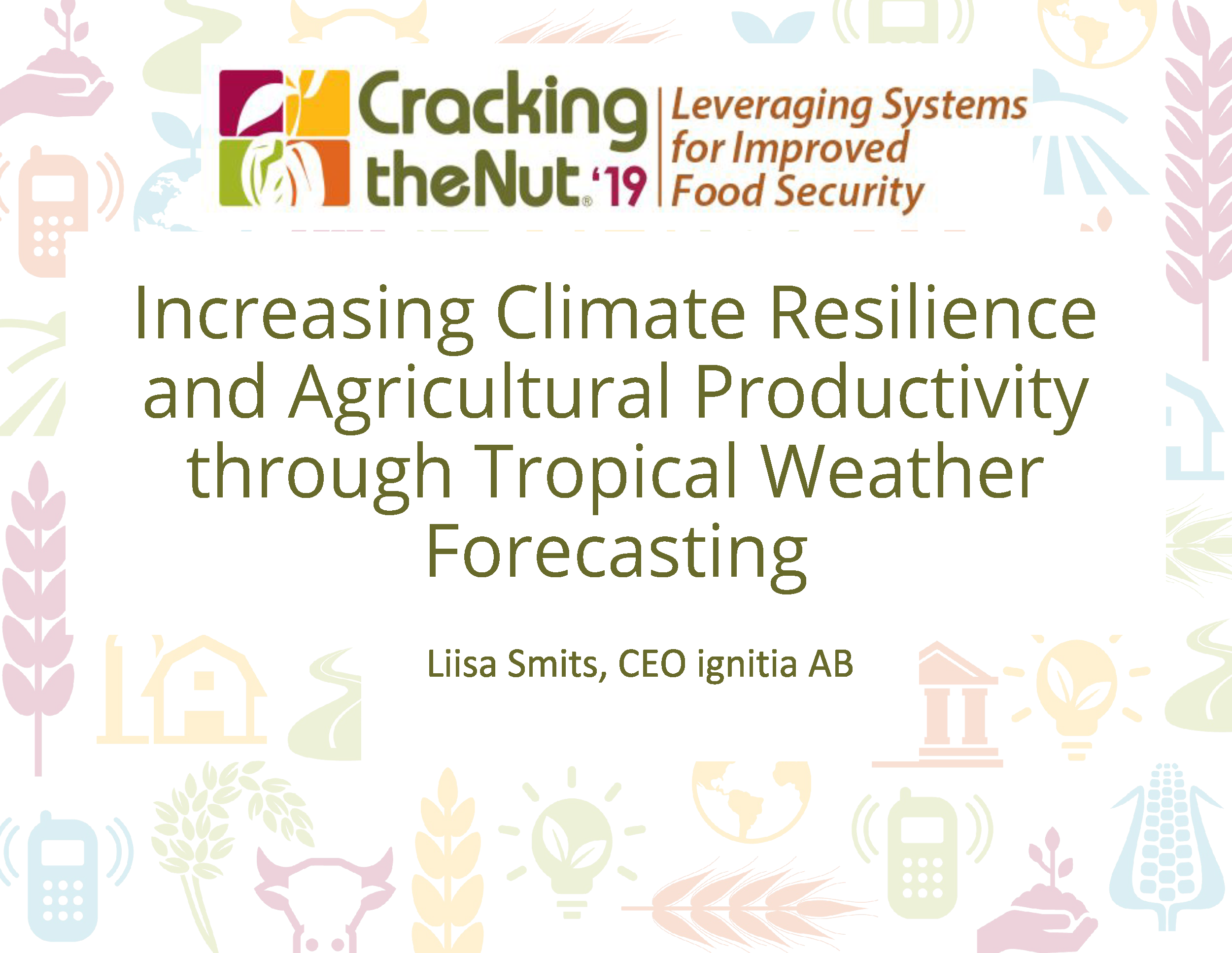 Session 1.1: Increasing Climate Resilience and Agricultural Productivity through Highly-Accurate, Mobile Tropical Weather Forecasting