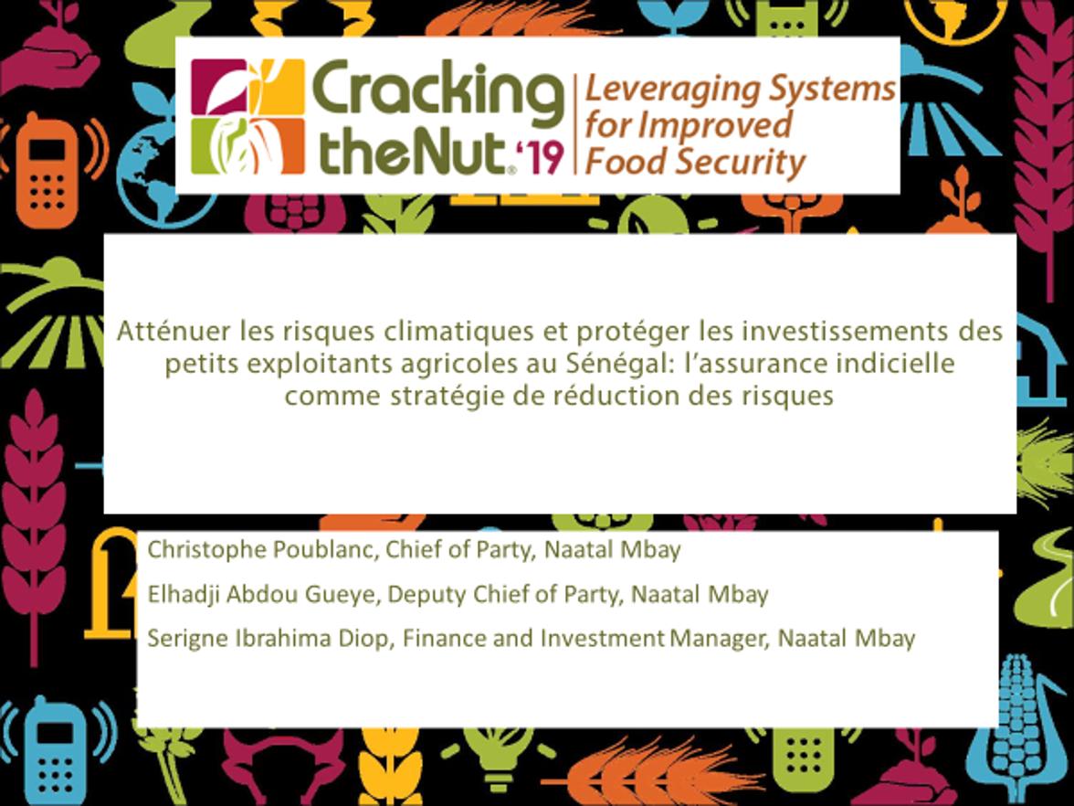 (FR) Session 1.3 : Atténuer les risques climatiques et protéger les investissements des petits exploitants agricoles au Sénégal: l'assurance indicielle comme stratégie de réduction des risques