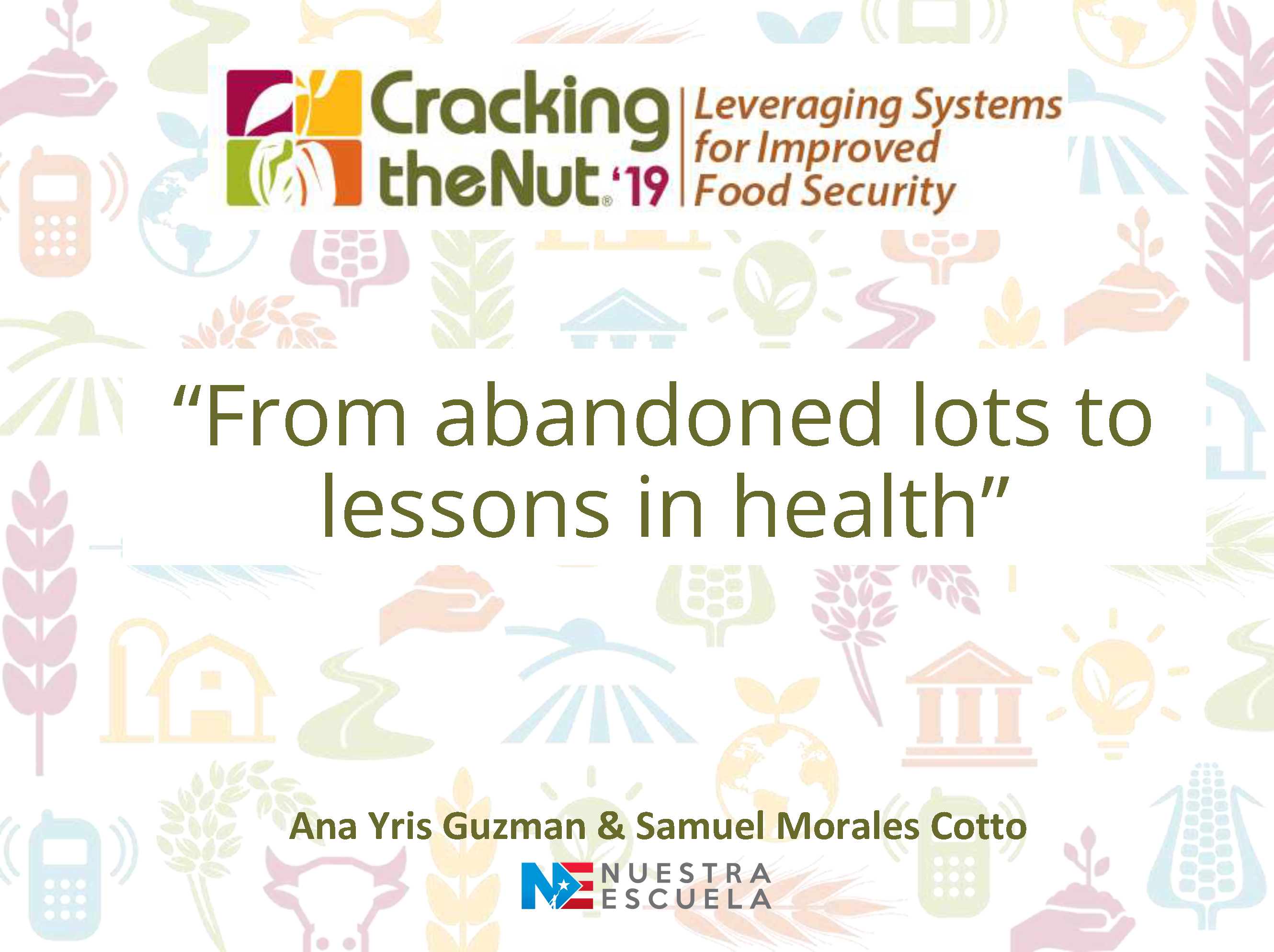 Session 2.4: Nuestra Escuela: From Abandoned Lots to Lessons in Health