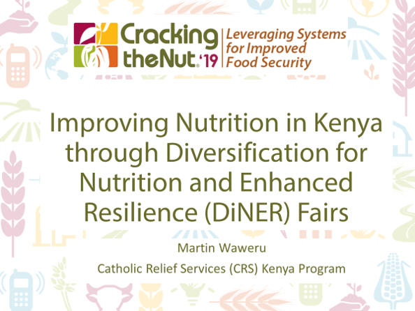 Session 2.5: Improving Nutrition in Kenya through Diversification for Nutrition and Enhanced Reliance (DiNER) Fairs