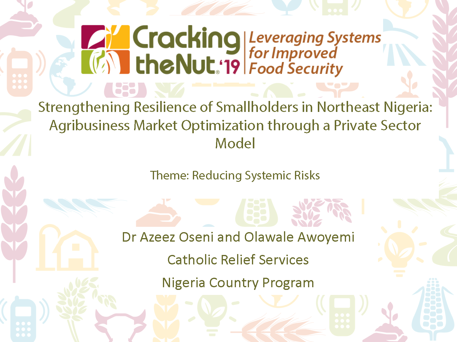 Session 1.2: Strengthening the Resilience of Smallholders in Northeast Nigeria: Agribusiness Market Optimization through a Private Sector Model